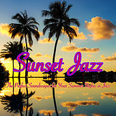 Sunset Jazz – The Perfect Soundscapes for Your Summer Nights in Jazz de Various Artists