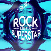 Rock like a Superstar, Vol. 1 (House Bombs) - EP by Various Artists