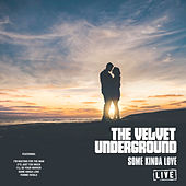Some Kinda Love (Live) di The Velvet Underground