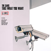 Take What You Want (Live) by The Cars
