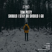 Should I Stay Or Should I Go (Live) by Tom Petty