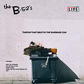 Throw That Beat In The Garbage Can (Live) de The B-52's