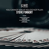 You Cannot Win (If You Do Not Play) (Live) by Steve Forbert