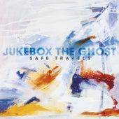 Safe Travels (Bonus Track Version) by Jukebox The Ghost