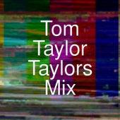 Taylors Mix von tom taylor