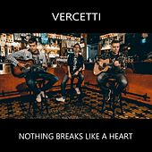 Nothing Breaks Like a Heart de Vercetti (Aka Lange)