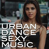 Urban Dance Sexy Music by Various Artists