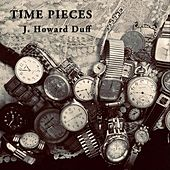 Time Pieces by J. Howard Duff