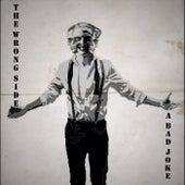 A Bad Joke (feat. Derek Sheririan) de The Wrong Side (1)