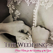 The Wedding – Piano Notes for the Wedding of the Year de Various Artists