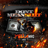 Don't Mean Shit by Yella MRC