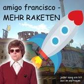Mehr Raketen de Amigo Francisco