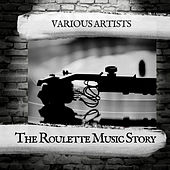 The Roulette Music Story by Various Artists