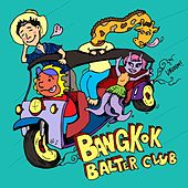 Bangkok Balter Club by Phum Viphurit