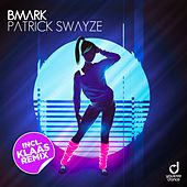 Patrick Swayze (Klaas Remix) by Bmark