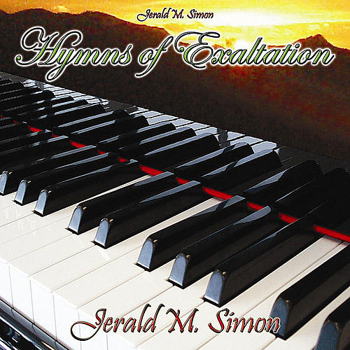 Hymns of Exaltation by Jerald M. Simon