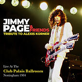 Tribute To Alexis Korner (Live At The Club Palais Ballroom Nottingham 1984) by Jimmy Page