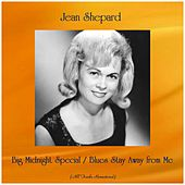 Big Midnight Special / Blues Stay Away from Me (All Tracks Remastered) von Jean Shepard