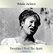 Everytime I Feel The Spirit (Remastered 2019) de Mahalia Jackson