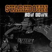Bow Down by Staredown