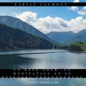 Un Rêve Pour la Méditation et Se Détendre Profondément (Longue Version 30 Min) de Fabian Laumont