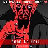 Good as Hell (Workout Electro Trap) de Motivation Sport Fitness