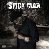 Stick Clan by #Dre