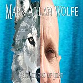 Refractions of Light by Mark Allan Wolfe