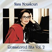 Remastered Hits vol. 2 (All Tracks Remastered) von Nana Mouskouri
