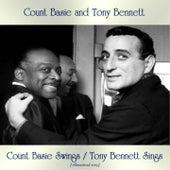 Count Basie Swings / Tony Bennett Sings (Remastered 2019) by Tony Bennett