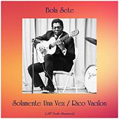 Solamente Una Vez / Rico Vacilon (All Tracks Remastered) de Bola Sete