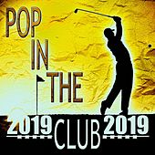 Pop in the Club 2019 von Various Artists