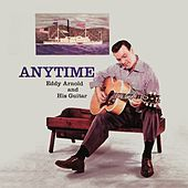 Anytime by Eddy Arnold