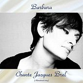 Chante Jacques Brel (Remastered 2019) de Barbara