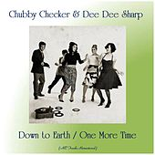 Down to Earth / One More Time (All Tracks Remastered) von Chubby Checker