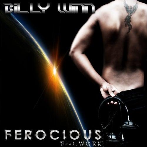 Ferocious (Ft. Work) by Billy Winn
