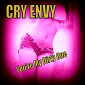 You're My Dirty One von Cry Envy