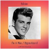 I'm A Man / Hypnotized (Remastered 2019) van Fabian