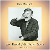Lord Randall / Sir Patrick Spens (All Tracks Remastered) di Ewan MacColl