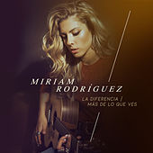 La Diferencia / Más De Lo Que Ves de Miriam Rodríguez