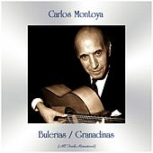 Bulerias / Granadinas (All Tracks Remastered) by Carlos Montoya