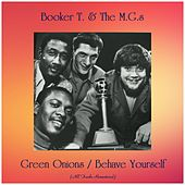 Green Onions / Behave Yourself (All Tracks Remastered) von Booker T. & The MGs