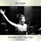 Dá Sorte And Other Hits (All Tracks Remastered) von Elis Regina