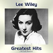 Lee Wiley Greatest Hits (All Tracks Remastered) von Lee Wiley