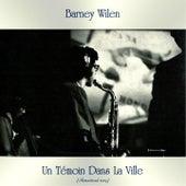 Un Témoin Dans La Ville (Remastered 2019) de Barney Wilen