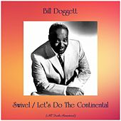 Swivel / Let's Do The Continental (All Tracks Remastered) von Bill Doggett