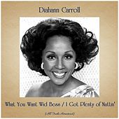 What You Want Wid Bess / I Got Plenty of Nuttin' (All Tracks Remastered) de Diahann Carroll