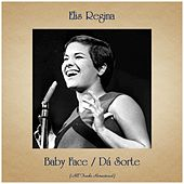Baby Face / Dá Sorte (All Tracks Remastered) von Elis Regina