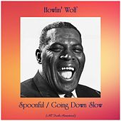 Spoonful / Going Down Slow (All Tracks Remastered) by Howlin' Wolf
