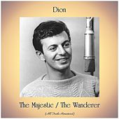 The Majestic / The Wanderer (All Tracks Remastered) de Dion